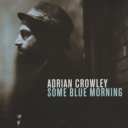 Adrian Crowley<br>Some Blue Morning<br>CD